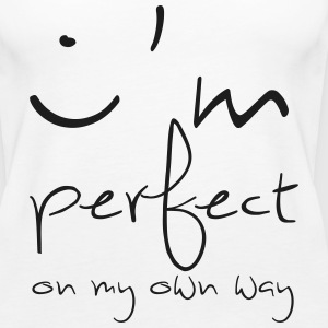 I`m perfect on my own way - Frauentop - Frauen Premium Tank Top