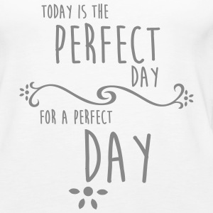 Today is the perfect day for a perfect day - Frauen Premium Tank Top