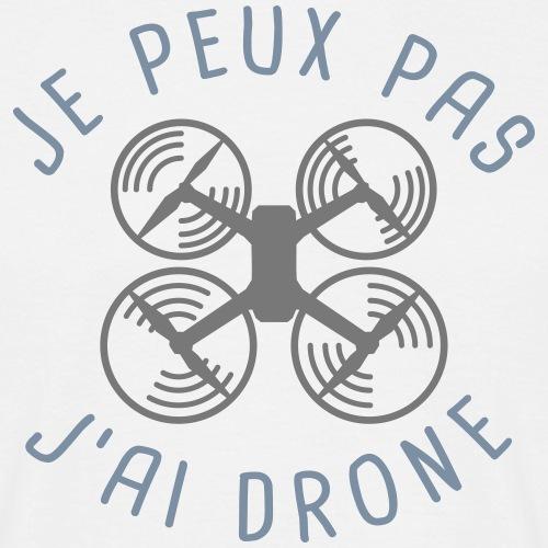 Je peux pas, j'ai drone.