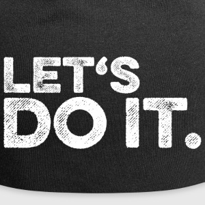 Let's do it. (Spruch weiß) Caps & Mützen - Jersey-Beanie