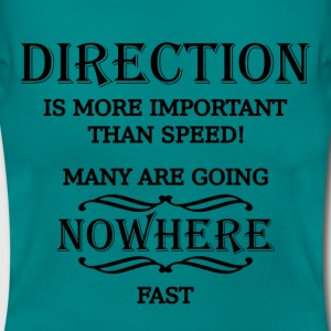 Direction is more important than speed T-shirts - T-shirt dam