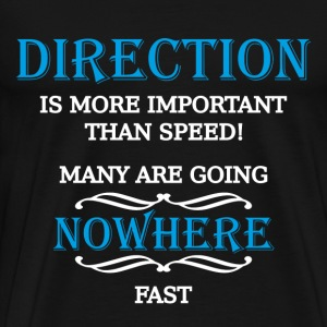 Direction is more important than speed Tee shirts - T-shirt Premium Homme