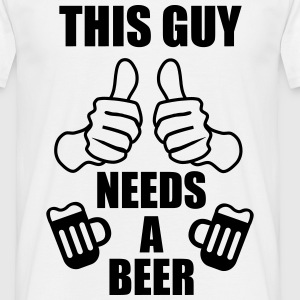 This guy needs a beer , Beer,funny t-shirt - Men's T-Shirt