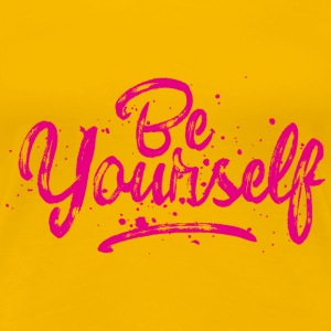 Be Yourself - pink T-Shirts - Frauen Premium T-Shirt
