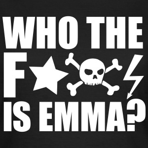 who the fuck is emma? MDMA XTC Teile Rave Sprüche T-Shirts - Frauen T-Shirt