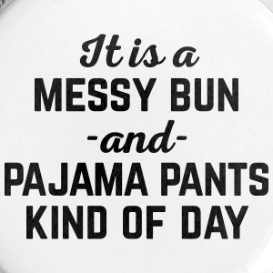 Messy Bun Day Funny Quote Buttons - Buttons large 56 mm