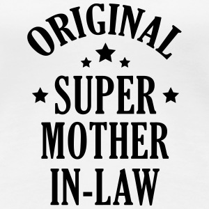 Mother in law / Schwiegermutter / Belle Mère T-Shirts - Women's Premium T-Shirt