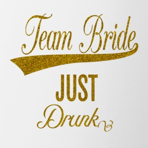 team_bride_just_drunk_orig Mugs & Drinkware - Mug