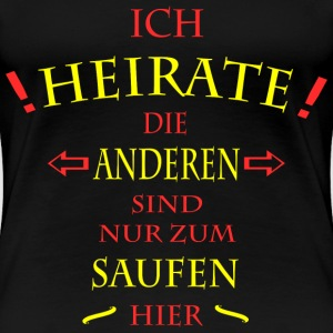 Ich Heirate JGA T-Shirts - Frauen Premium T-Shirt