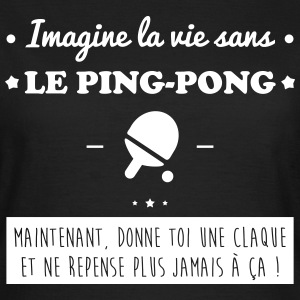 Le ping-pong Tee shirts - T-shirt Femme