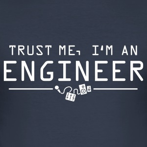 Trust me I'm an engineer T-Shirts - Männer Slim Fit T-Shirt