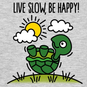 Live slow, be happy! T-Shirts - Men's T-Shirt