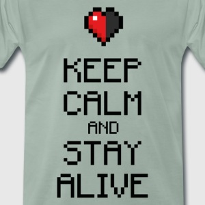 Keep calm and stay alive (dd print) T-Shirts - Männer Premium T-Shirt