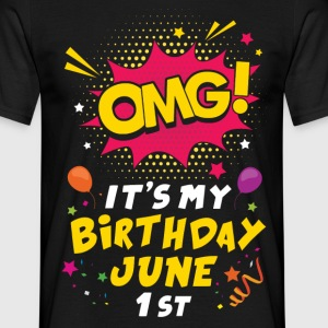 Omg Its My Birthday June 1st T-Shirts - Men's T-Shirt