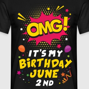 Omg Its My Birthday June 2nd T-Shirts - Men's T-Shirt