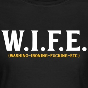 Wife.. Washin Ironing Fuckin Etc T-Shirts - Women's T-Shirt