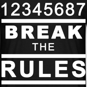 Break the Rules 4 T-Shirts - Men's T-Shirt