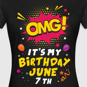 Omg! It's My Birthday June 7th T-Shirts - Women's T-Shirt