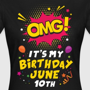 Omg Its My Birthday June 10th T-Shirts - Women's T-Shirt