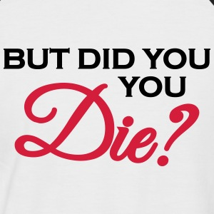 But did you die? Tee shirts - T-shirt baseball manches courtes Homme