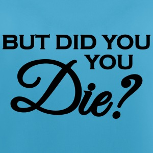 But did you die? Sports wear - Women's Breathable Tank Top