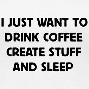 I just want to drink Coffee T-shirts - Premium-T-shirt dam