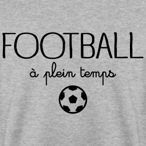 Football à plein temps Sweat-shirts - Sweat-shirt Homme