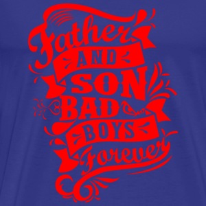 Father and Son Bad Boys Forever T-Shirts - Männer Premium T-Shirt
