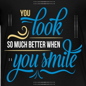 YOU LOOK SO MUCH BETTER WHEN YOU SMILE Shirts - Teenage Premium T-Shirt