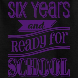 Six and ready for school 1C T-Shirts - Kinder T-Shirt