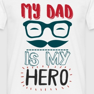 My Dad Is My Hero T-Shirts - Men's T-Shirt