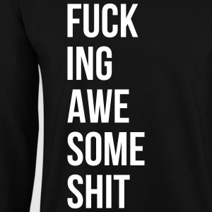fucking awesome shit Spruch Sprüche Pullover & Hoodies - Männer Pullover