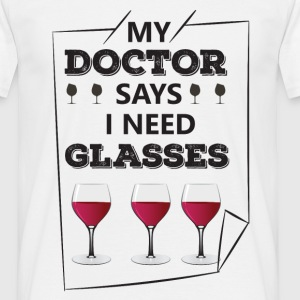 MY DOCTOR SAYS I NEED GLASSES T-Shirts - Men's T-Shirt