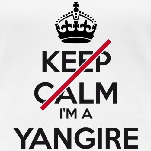 Yangire don't keep calm