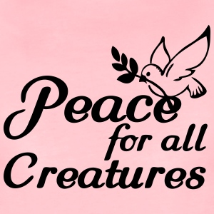 Peace for all Creatures T-Shirts - Women's Premium T-Shirt