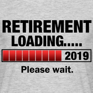 Retirement 2019 Loading T-Shirts - Männer T-Shirt