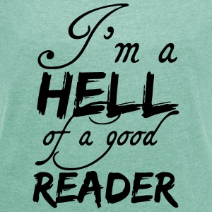 Hell of a good Reader - Frauen T-Shirt mit gerollten Ärmeln
