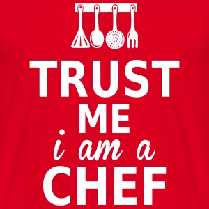 trust me i am a chef T-Shirts - Men's T-Shirt