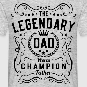 Legendary Dad T-Shirts - Men's T-Shirt