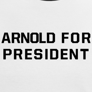 ARNOLD FOR PRESIDENT T-Shirts - Frauen Kontrast-T-Shirt