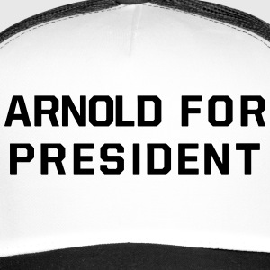 ARNOLD FOR PRESIDENT Caps & Mützen - Trucker Cap