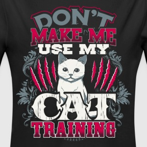 Don't Make Me Use My Cat Training - EN Bodys Bébés - Body bébé bio manches longues