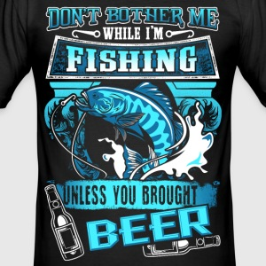 Don't Bother Me While I'm Fishing - Beer - EN Tee shirts - Tee shirt près du corps Homme