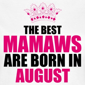the best mamaws are born in august Tee shirts - T-shirt Femme