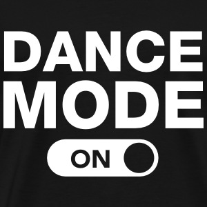 Dance Mode (On) T-Shirts - Männer Premium T-Shirt