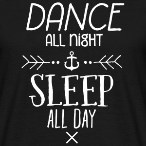 Dance All Night Sleep All Day Tee shirts - T-shirt Homme