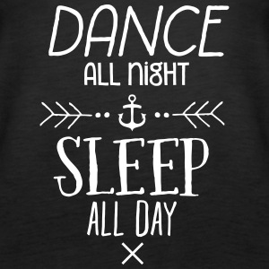 Dance All Night Sleep All Day Topit - Naisten premium hihaton toppi