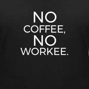 No Coffee No Workee T-shirts - Dame-T-shirt med V-udskæring