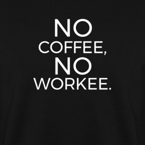 No Coffee No Workee Gensere - Genser for menn