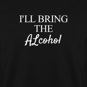 Ill bring the Alcohol Sweatshirts - Herre sweater